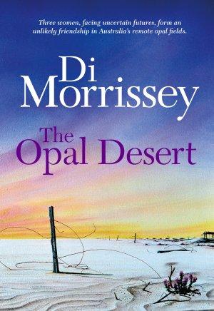 The Opal Desert by Di Morrisey