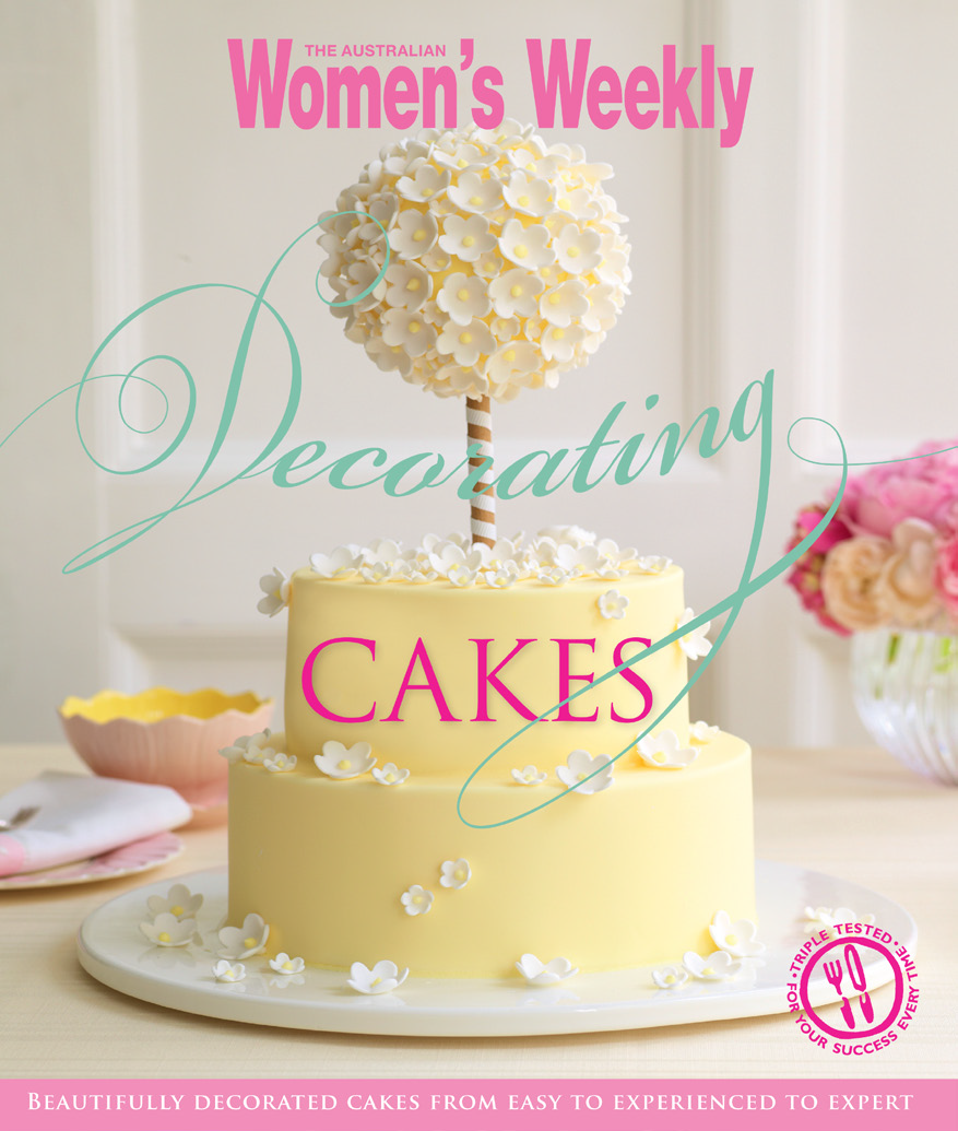 Easy Cake Decoration Ebook : Cookbook: The Australian Women s Weekly Decorating Cakes ...