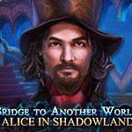 Bridge to Another World: Alice in Shadowland hidden object game