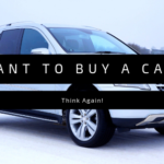 Buying a Car? Think Again!